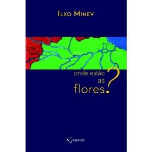 CAPA DE LIVRO onde-estao-as-flores-ilko-minev-8564683253_600x600-PU6ea77565_1[1]